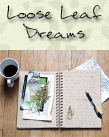 Loose Leaf Dreams